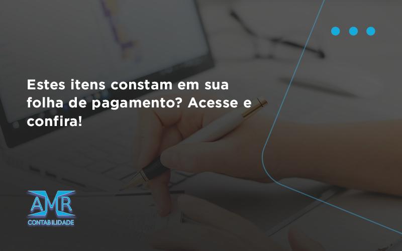 Estes Itens Constam Em Sua Folha De Pagamento Amr - Contabilidade em Nova Iguaçu - RJ | AMR Contabilidade