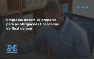 Empresas Devem Se Preparar Para As Obrigações Financeiras De Final De Ano Amr Contabilidade - Contabilidade em Nova Iguaçu - RJ | AMR Contabilidade