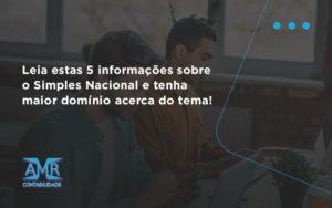 Leia Estas 5 Informações Sobre O Simples Nacional E Tenha Maior Domínio Acerca Do Tema Amr Contabilidade - Contabilidade em Nova Iguaçu - RJ   AMR Contabilidade