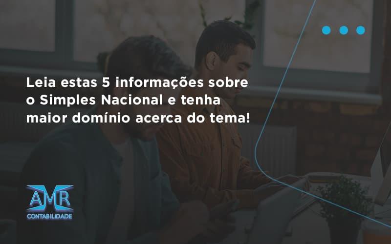 Leia Estas 5 Informações Sobre O Simples Nacional E Tenha Maior Domínio Acerca Do Tema Amr Contabilidade - Contabilidade em Nova Iguaçu - RJ | AMR Contabilidade