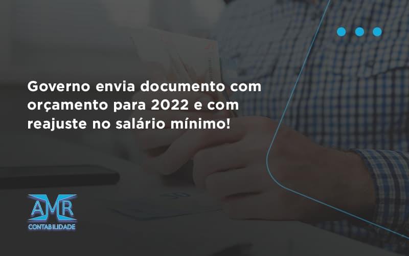 Governo Envia Documento Com Orçamento Para 2022 E Com Reajuste No Salário Mínimo! Amr Contabilidade - Contabilidade em Nova Iguaçu - RJ | AMR Contabilidade