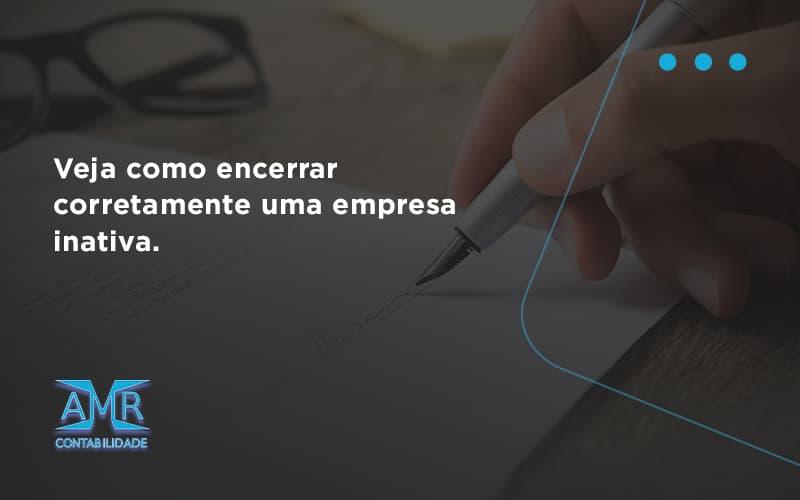 Veja Como Encerrar Corretamente Uma Empresa Inativa Amr Contabilidade - Contabilidade em Nova Iguaçu - RJ   AMR Contabilidade