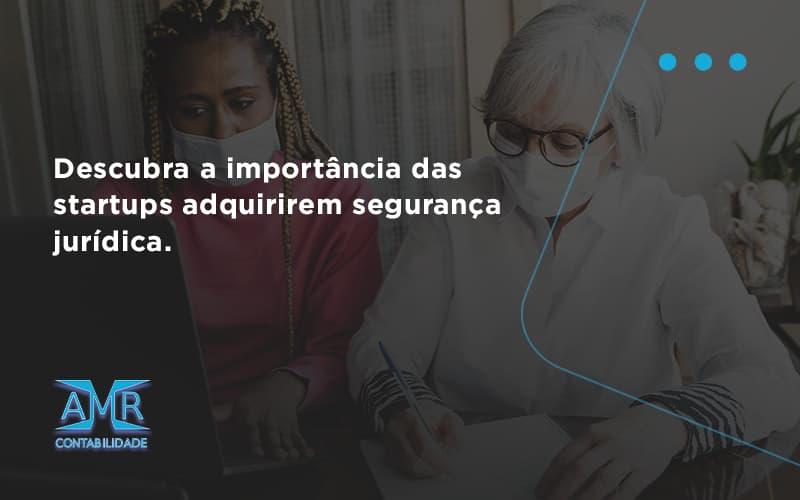 Descubra A Importancia Das Startups Amr Contabilidade - Contabilidade em Nova Iguaçu - RJ | AMR Contabilidade